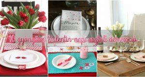10 gyönyörű Valentin-napi asztali dekoráció