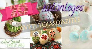 20 különleges húsvéti tojásdíszítés, amiket ki kell próbálnod!